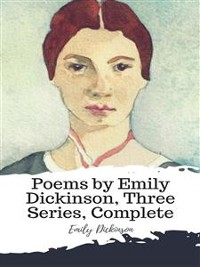 Cover Poems by Emily Dickinson, Three Series, Complete