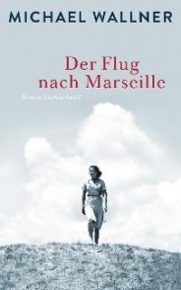 Cover Der Flug nach Marseille