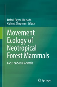Cover Movement Ecology of Neotropical Forest Mammals