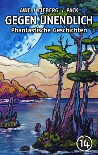 Cover GEGEN UNENDLICH. Phantastische Geschichten – Nr. 14