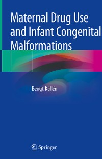 Cover Maternal Drug Use and Infant Congenital Malformations