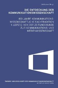 Cover Die Entdeckung der Kommunikationswissenschaft