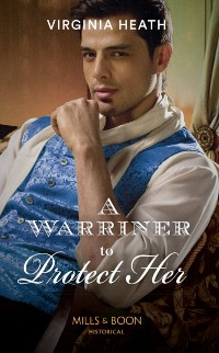 Cover Warriner To Protect Her (Mills & Boon Historical) (The Wild Warriners, Book 1)