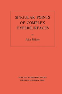 Cover Singular Points of Complex Hypersurfaces. (AM-61), Volume 61