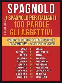 Cover Spagnolo ( Spagnolo Per Italiani ) 100 Parole - Gli Aggettivi