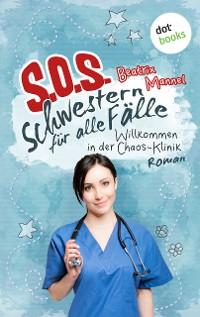 Cover SOS - Schwestern für alle Fälle - Band 1: Willkommen in der Chaos-Klinik