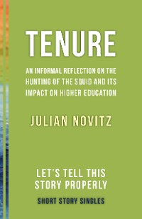 Cover Tenure: An Informal Reflection on the Hunting of the Squid and Its Impact on Higher Education