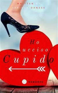 Cover HO UCCISO CUPIDO (Sì, ma non facciamone un dramma!)