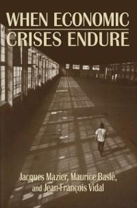 Cover When Economic Crises Endure