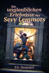 Cover Die unglaublichen Erlebnisse des Sevy Lemmots