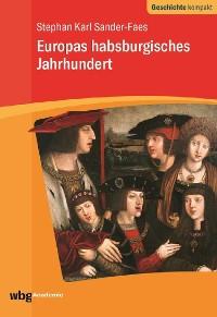 Cover Europas habsburgisches Jahrhundert