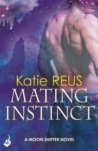 Cover Mating Instinct: Moon Shifter Book 3