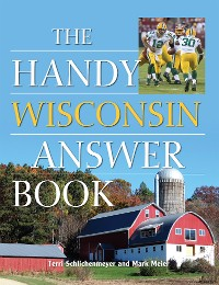 Cover The Handy Wisconsin Answer Book