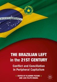 Cover The Brazilian Left in the 21st Century