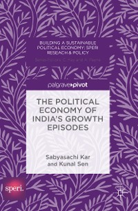Cover The Political Economy of India's Growth Episodes