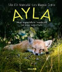 Cover Ayla - meine ungewöhnliche Freundschaft mit einem jungen Fuchs