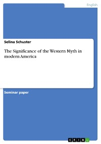 Cover The Significance of the Western Myth in modern America