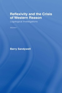 Cover Reflexivity And The Crisis of Western Reason