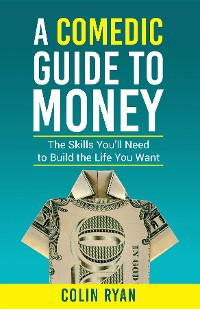 Cover A Comedic Guide to Money