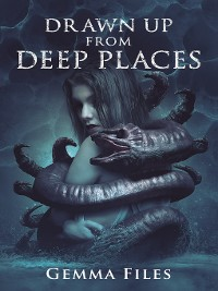 Cover Drawn Up From Deep Places