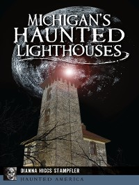 Cover Michigan's Haunted Lighthouses