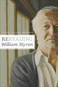 Cover Rereading William Styron