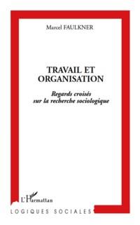 Cover Travail et organisation - regards croises sur la recherche s