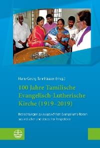 Cover 100 Jahre Tamilische Evangelisch-Lutherische Kirche (1919–2019)