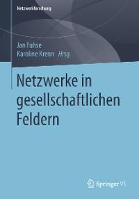 Cover Netzwerke in gesellschaftlichen Feldern