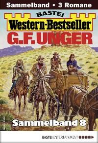Cover G. F. Unger Western-Bestseller Sammelband 8