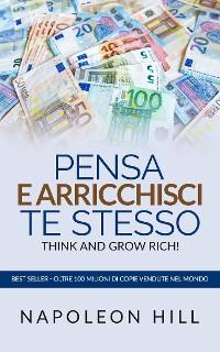 Cover Pensa e arricchisci te stesso - Think And Grow Rich (Tradotto)