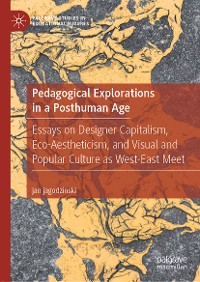 Cover Pedagogical Explorations in a Posthuman Age