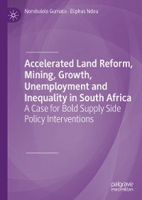 Cover Accelerated Land Reform, Mining, Growth, Unemployment and Inequality in South Africa