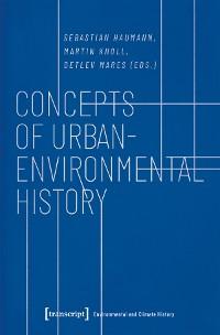 Cover Concepts of Urban-Environmental History
