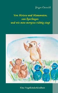 Cover Von Meisen und Mammuten, von Sperlingen und wie man morgens richtig singt