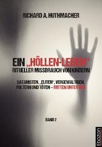 """Cover Ein """"Höllen-Leben"""": ritueller Missbrauch von Kindern / Ein """"Höllen-Leben"""": ritueller Missbrauch von Kindern (Band 2)"""