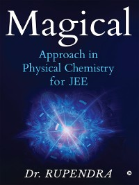 Cover Magical Approach in Physical Chemistry for JEE