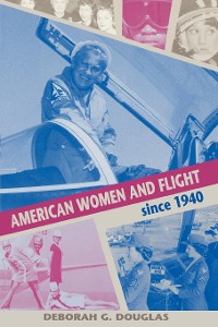 Cover American Women and Flight since 1940
