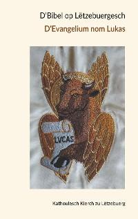 Cover D'Bibel op Lëtzebuergesch - D'Evangelium nom Lukas