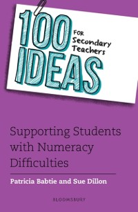 Cover 100 Ideas for Secondary Teachers: Supporting Students with Numeracy Difficulties