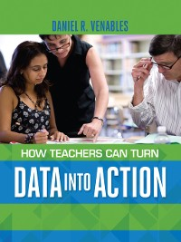 Cover How Teachers Can Turn Data into Action