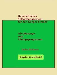 Cover Ganzheitliches Selbstmanagement für den Körper & mehr