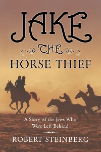 Cover Jake The Horse Thief: A Story of the Jews Who Were Left Behind