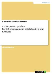 Cover Aktives versus passives Portfoliomanagement. Möglichkeiten und Grenzen