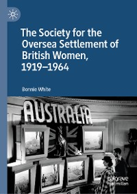 Cover The Society for the Oversea Settlement of British Women, 1919-1964