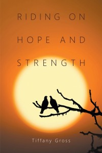 Cover Riding on Hope and Strength