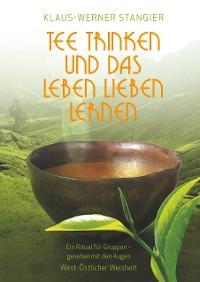 Cover Tee trinken und das Leben lieben lernen