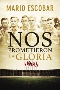 Cover Nos prometieron la gloria