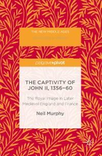 Cover The Captivity of John II, 1356-60