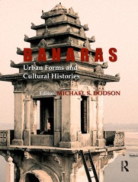 Cover Banaras: Urban Forms and Cultural Histories